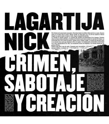 Crimen, Sabotaje Y Creación - Lagartija Nick