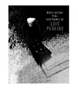 Oito Cancions Para Oito Poemas De Lois Pereiro