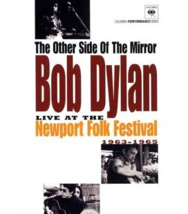 The Other Side Of The Mirror: Bob Dylan At The Newport Folk Festival 1963-1965 - Bob Dylan